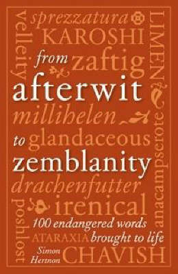 From Afterwit to Zemblanity: 100 Endangered Words Brought Back to Life