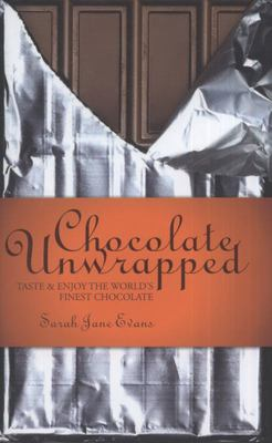 A Passion for Chocolate: Chocolate Unwrapped
