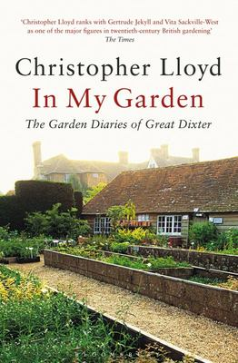 In My Garden: The Garden Diaries of Great Dixter