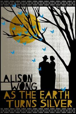 As the Earth Turns Silver: A Novel