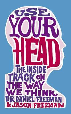 Use Your Head: The Inside Track on the Way We Think