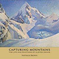 Capturing Mountains: The Life and Paintings of Austen Deans