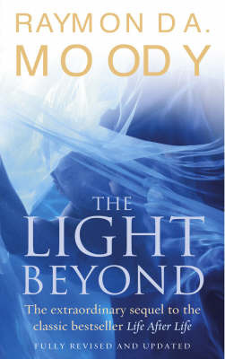"""The Light Beyond: The Extraordinary Sequel to the Classic Bestseller """"Life After Life"""""""