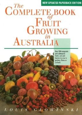 The Complete Book of Fruit Growing in Australia
