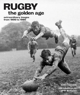 Rugby: The Golden Age - Extraordinary Images from 1900 to 1980