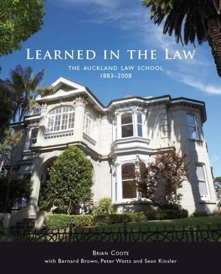 Learned in the Law: The Auckland Law School 1883-2008