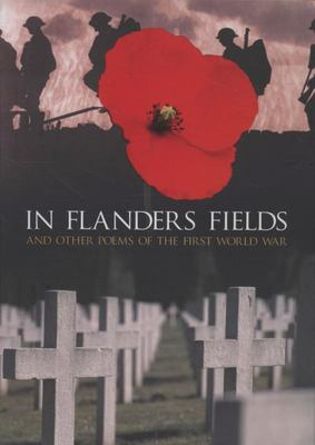 In Flanders Fields and other poems of the First World War
