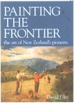 Painting the Frontier: The Art of New Zealand's Pioneers