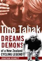 Tino Tabak : Dreams and Demons of a NZ Cycling Legend
