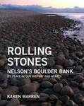 Rolling Stones: Nelson's Boulder Bank - Its Place in Our History and Hearts