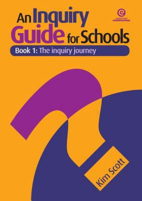 An Inquiry Guide for Schools - Book 1