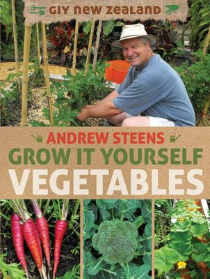 Grow it Yourself New Zealand:The essential Guide to Growing Vegetables