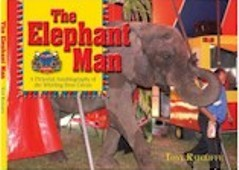 The Elephant Man : A pictorial autobiography of the Whirling Bros Circus