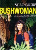 Bushwoman: A Search for the Perfect Place