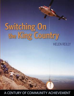 Switching on the King Country: A Century of Community Achievement