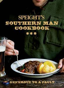 Speight's Southern Man Cookbook: Generous to a Fault
