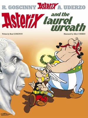 Asterix and the Laurel Wreath: Book 18
