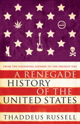 A Renegade History of the United States: From the Founding Fathers to the Present Day