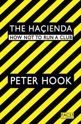 The Hacienda - How Not to Run a Club