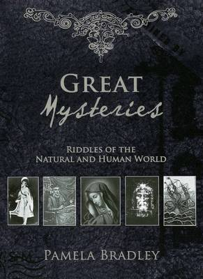 Great Mysteries: Riddles of the Natural and Human World