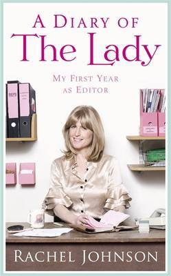 A Diary of The Lady : My First Year as Editor