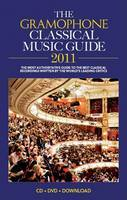 The Gramophone Classical Music Guide: 2011