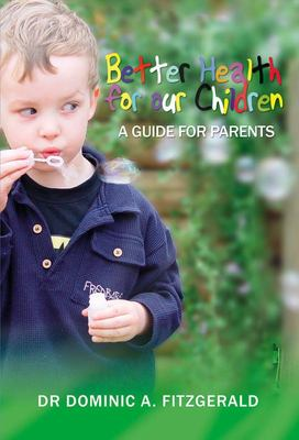 Better Health for Our Children: A Guide for Parents