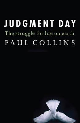 Judgment Day: The Struggle for Life on Earth