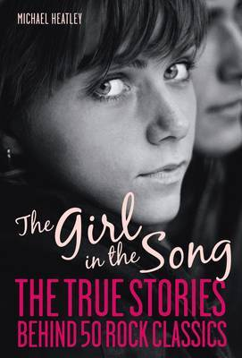 The Girl in the Song: The Real Stories Behind 50 Classic Pop Songs