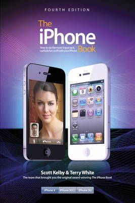 The iPhone Book, (covers iPhone 4 and iPhone 3GS): How to Do the Things You Want to Do with Your iPhone