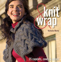 Knit & Wrap : 25 Capelets, Cowls & Collars