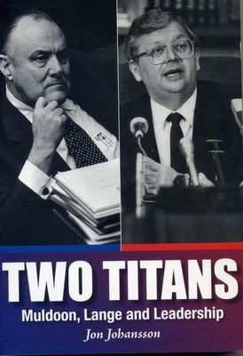 Two Titans : Muldoon, Lange & Leadership