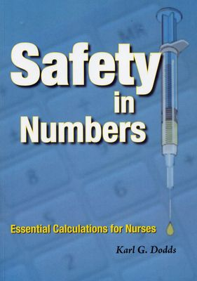 Safety in Numbers: Essential Calculations for Nurses