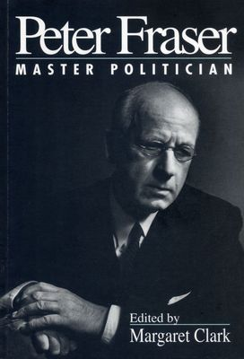 Peter Fraser: Master Politician