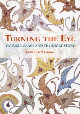 Turning the Eye: Short Stories of Patricia Grace