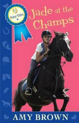 Jade at the Champs (Pony Tales #2)