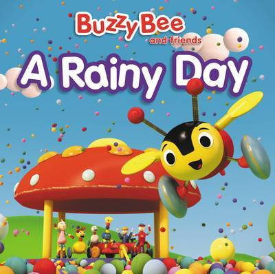 A Rainy Day (Buzzy Bee and Friends)