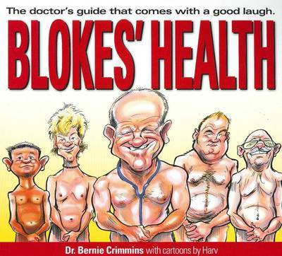 Blokes' Health: The Doctor's Guide That Comes with a Good Laugh