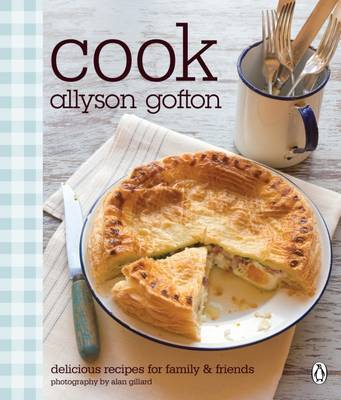 Cook : Delicious recipes for family and friends