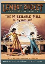 Miserable Mill or, Hypnotism! - A Series of Unfortunate Events #4