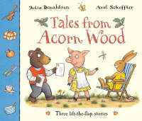 Tales from Acorn Wood  : 3 Lift-the-Flap stories
