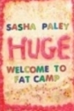 Huge: Welcome to Fat Camp