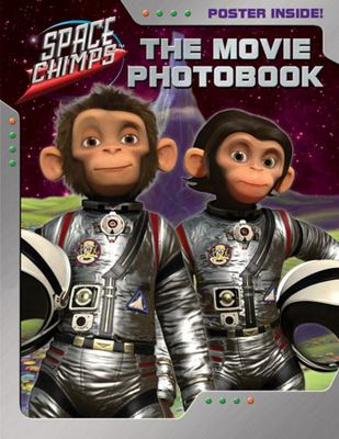 Space Chimps:the Movie Photobook