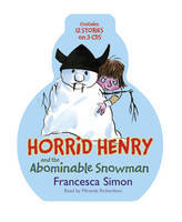 Horrid Henry and the Abominable Snowman [3 Books in one]