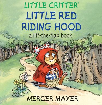 Little Red Riding Hood (Little Critter: Lift-The-Flap)
