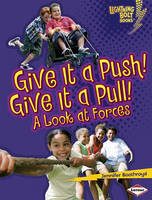 Give It a Push! Give It a Pull!: A Look at Forces (Exploring Physical Science)