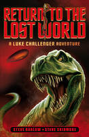 Return to the Lost World: A Luke Challenger Adventure