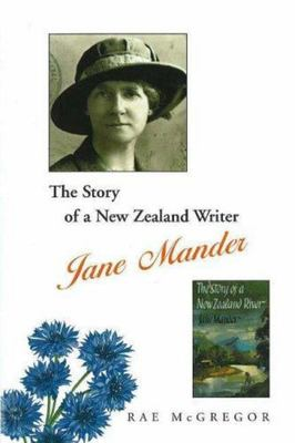 Jane Mander: The Story of a New Zealand Writer