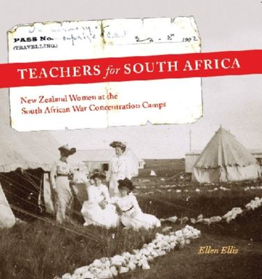 Teachers for South Africa: New Zealand women at the South African war concentration camps