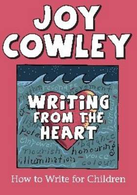 Writing from the Heart: How to Write for Children